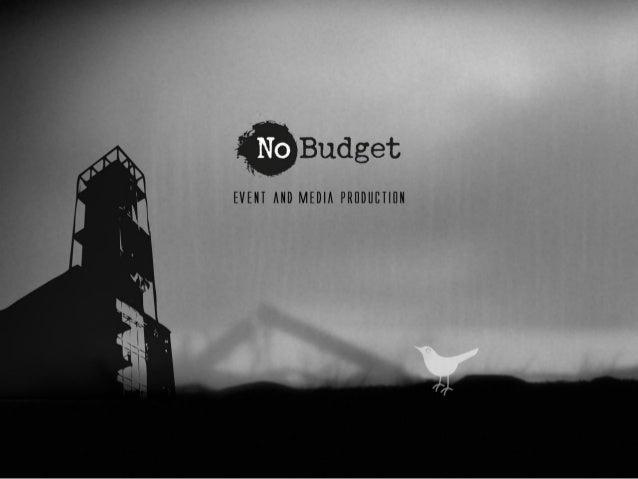 Η NO BUDGET PRODUCTIONS είναι εταιρείαπαραγωγής επιχειρηματικών εκδηλώσεων.Αποτελείται από επαγγελματίες διαφόρωνειδικοτήτ...