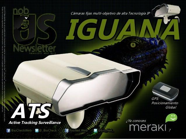 Febrero 2015 Año I No. 6 Cámaras fijas multi-objetivo de alta Tecnología IP IGUANA ATSActive Tracking Surveillance /bioNet...