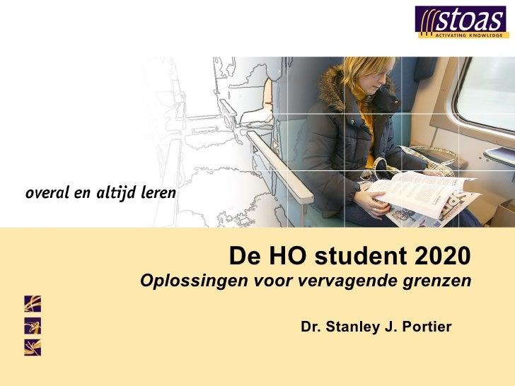 De HO student 2020 Oplossingen voor vervagende grenzen Dr. Stanley J. Portier