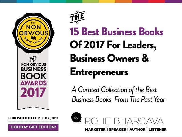 15 Best Business Books Of 2017 For Leaders, Business Owners & Entrepreneurs by ROHIT BHARGAVA MARKETER | SPEAKER | AUTHOR ...