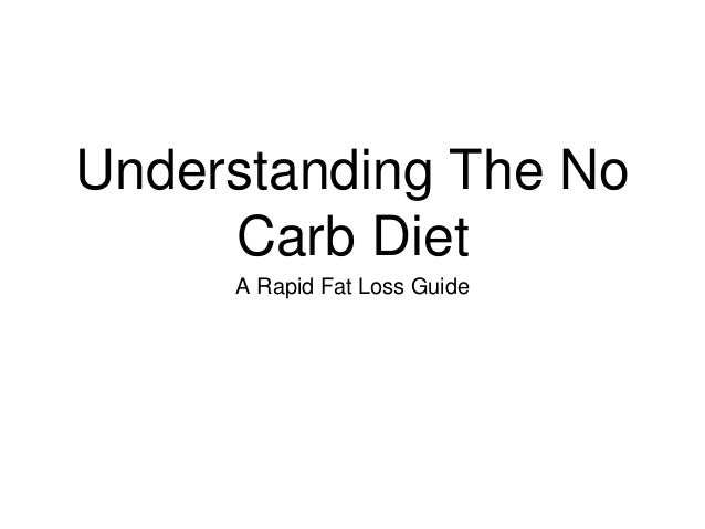 Understanding The No Carb Diet A Rapid Fat Loss Guide