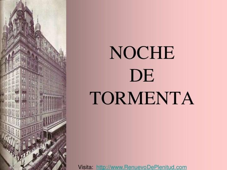 NOCHE       DE    TORMENTAVisita: http://www.RenuevoDePlenitud.com