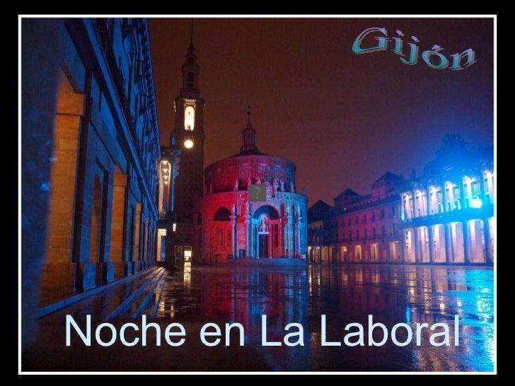 Noche en La Laboral Gijón