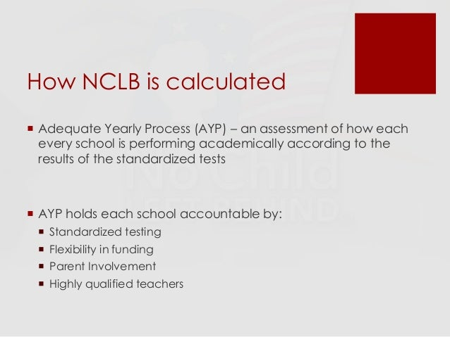 no child left behind 2 An overview of the testing and accountability provisions of the no child left behind act the no child left behind act of no state left behind: july 2, 2001.