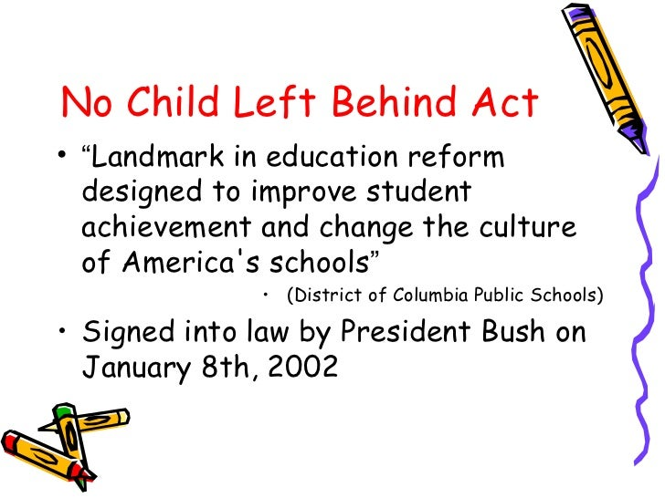 the effects of the no child left behind act on the american education system in dont give up the gai But then the no child left behind act of 2001 was and because the schools could lose funding if students don't do well on summary & effects on education 6:45.