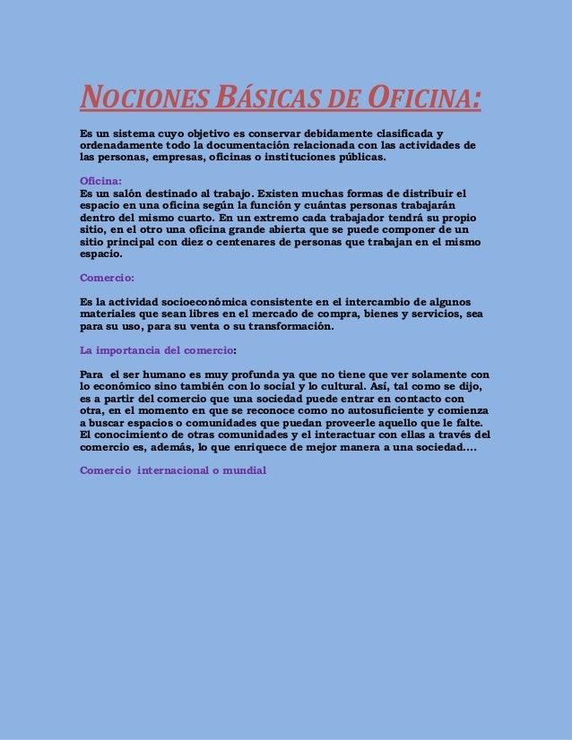 NOCIONES BÁSICAS DE OFICINA:Es un sistema cuyo objetivo es conservar debidamente clasificada yordenadamente todo la docume...