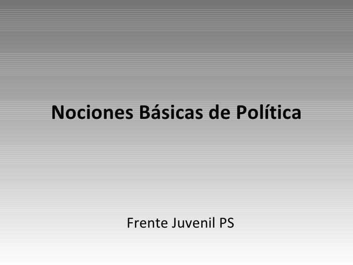 Nociones Básicas de Política Frente Juvenil PS