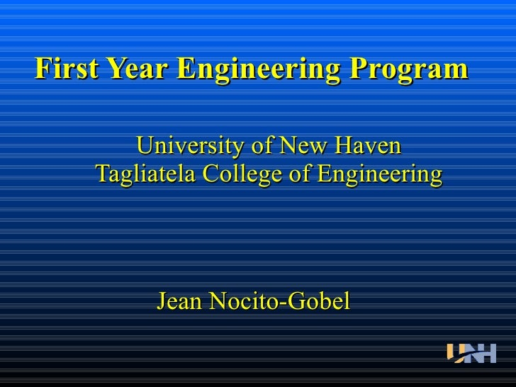 University of New Haven Tagliatela College of Engineering First Year Engineering Program Jean Nocito-Gobel