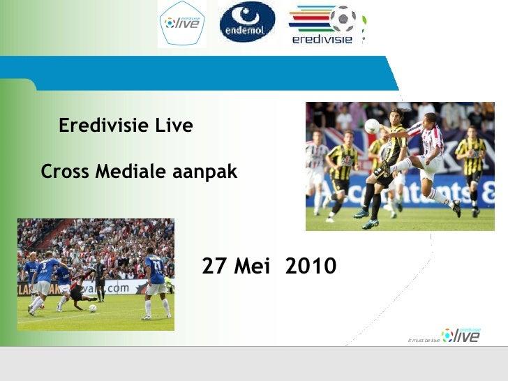 Eredivisie Live Cross Mediale aanpak 27 Mei  2010