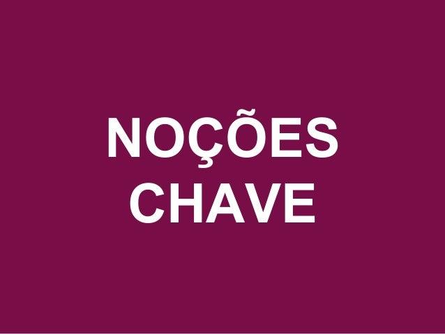 Acesse www.quebreociclo.com.br para mais informações NOÇÕES CHAVE