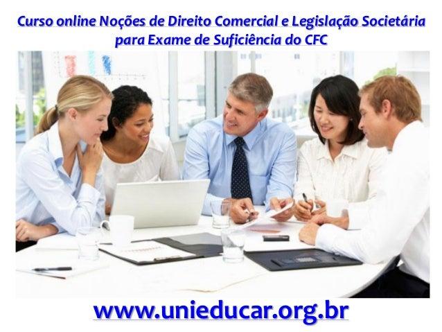 Curso online Noções de Direito Comercial e Legislação Societária para Exame de Suficiência do CFC www.unieducar.org.br