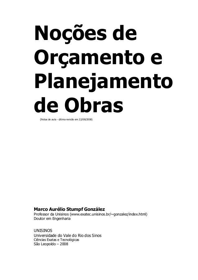 Noções de Orçamento e Planejamento de Obras (Notas de aula - última revisão em 22/08/2008)  Marco Aurélio Stumpf González ...