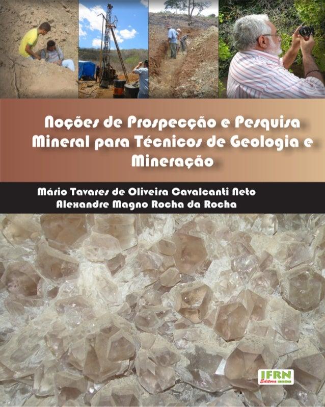 Noções de Prospecção e Pesquisa Mineral para Técnicos em Geologia e Mineração