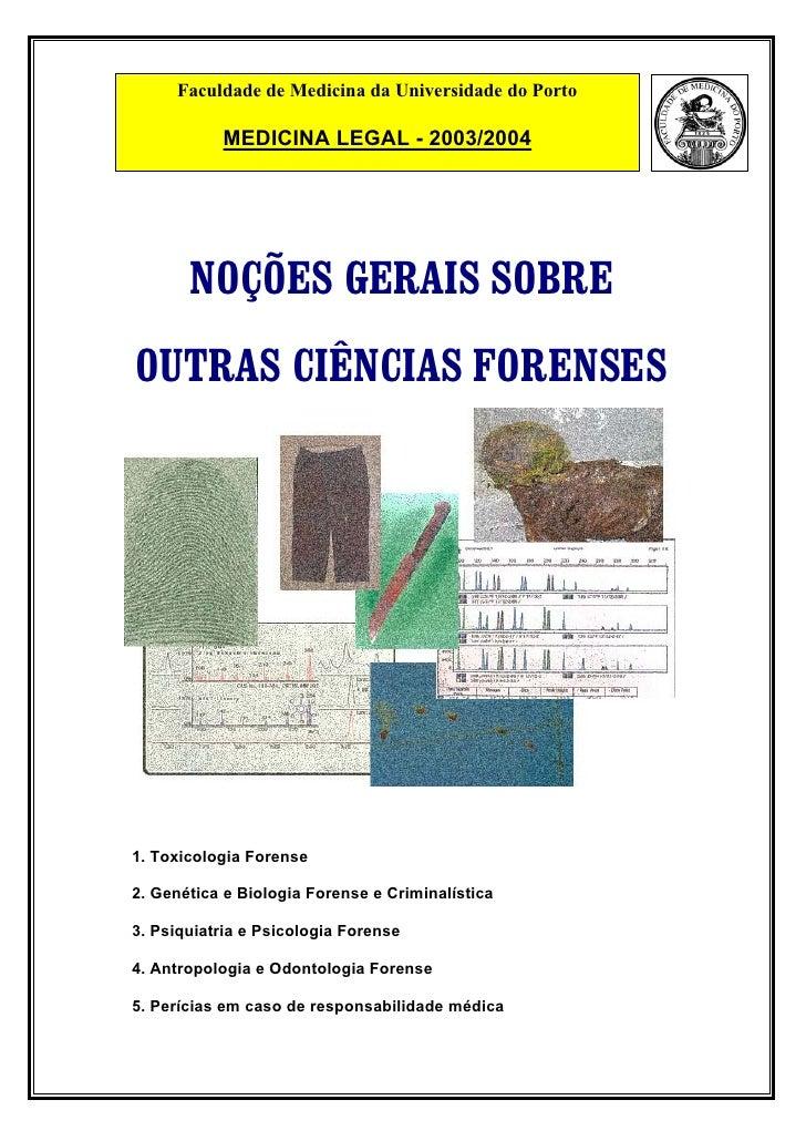 Faculdade de Medicina da Universidade do Porto             MEDICINA LEGAL - 2003/2004            NOÇÕES GERAIS SOBRE OUTRA...