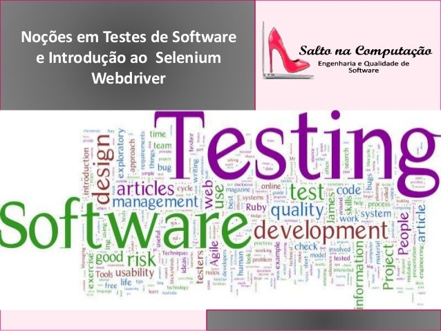 Noções em Testes de Software  e Introdução ao Selenium  Webdriver
