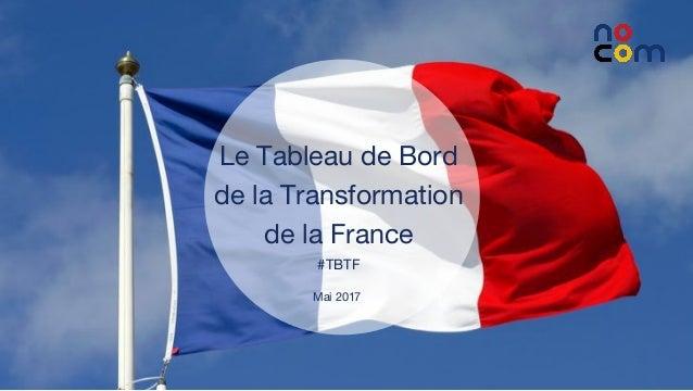 1 Le Tableau de Bord de la Transformation de la France #TBTF Mai 2017
