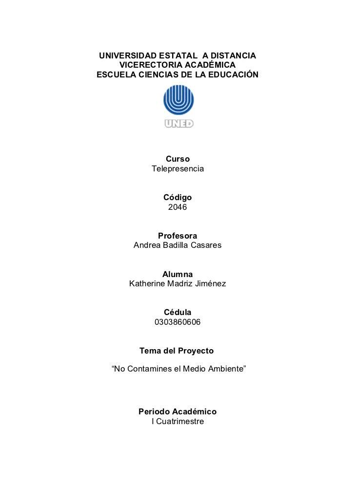 UNIVERSIDAD ESTATAL A DISTANCIA     VICERECTORIA ACADÉMICAESCUELA CIENCIAS DE LA EDUCACIÓN               Curso           T...