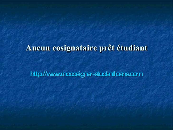 Aucun cosignataire prêt étudiant http://www.nocosigner-studentloans.com