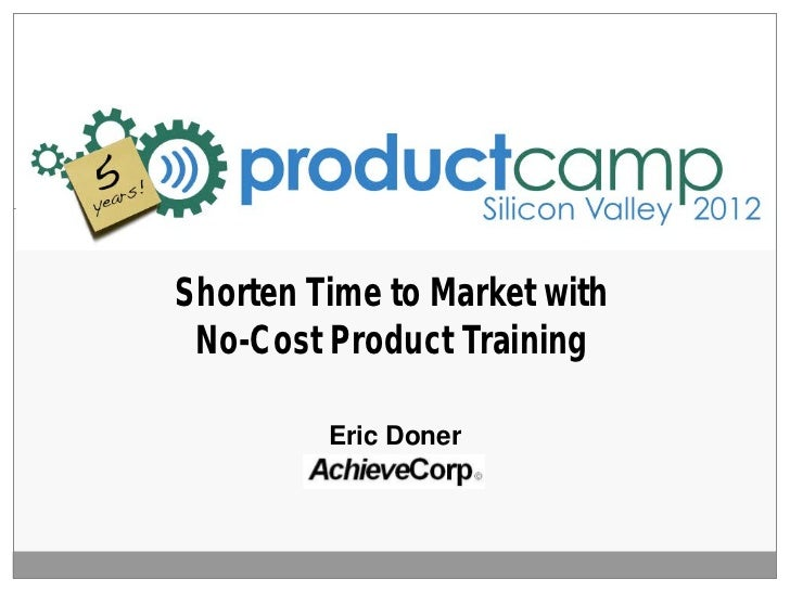 Shorten Time to Market with No-Cost Product Training         Eric Doner