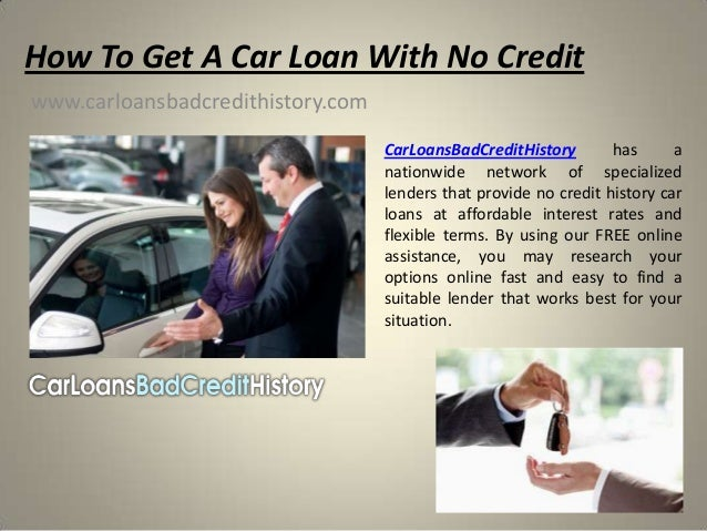 How To Get A Car Loan With No Creditwww.carloansbadcredithistory.com                                   CarLoansBadCreditHi...