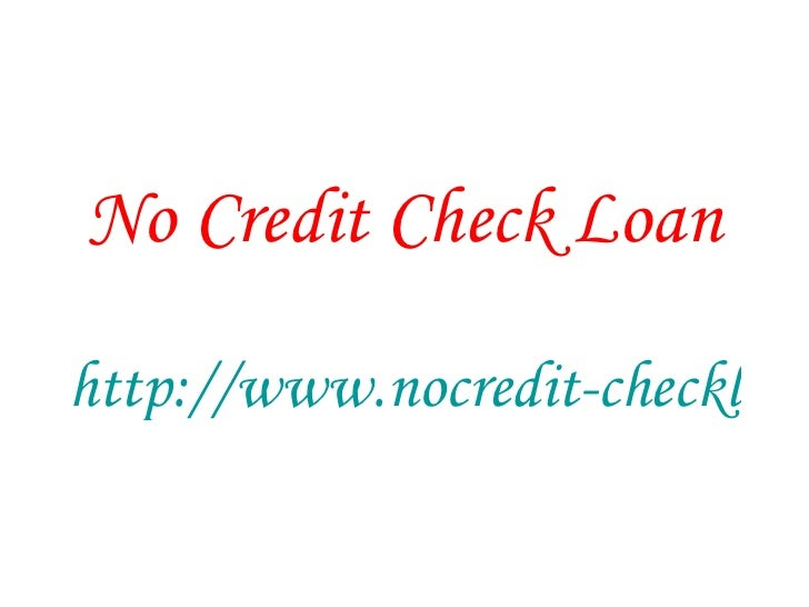No Credit Check Loan http://www.nocredit-checkloans.co.uk