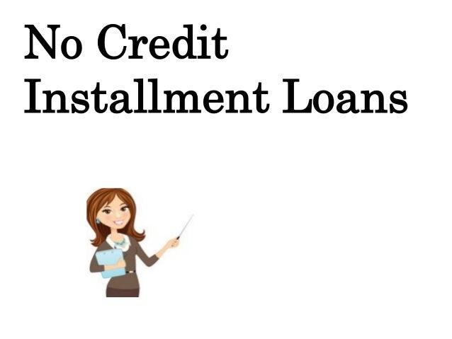 No Credit Installment Loans