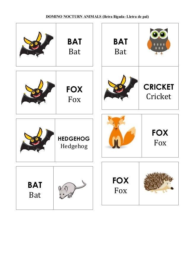 DOMINO NOCTURN ANIMALS (lletra lligada- Lletra de pal) BAT Bat  � FOX Fox  � HEDGEHOG Hedgehog  � BAT Bat  � BAT Bat ...