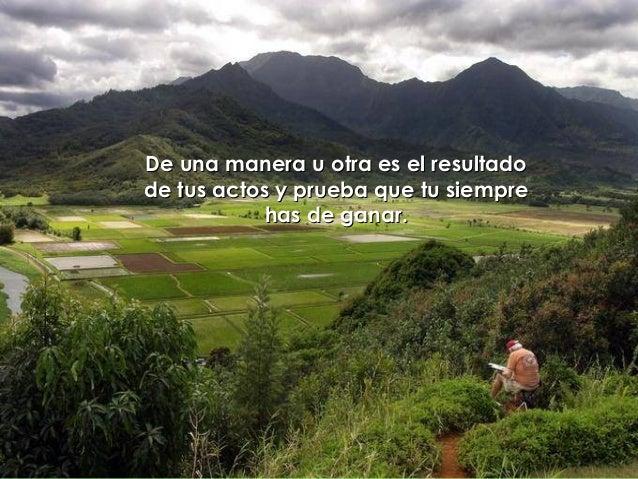 De una manera u otra es el resultadoDe una manera u otra es el resultado de tus actos y prueba que tu siemprede tus actos ...