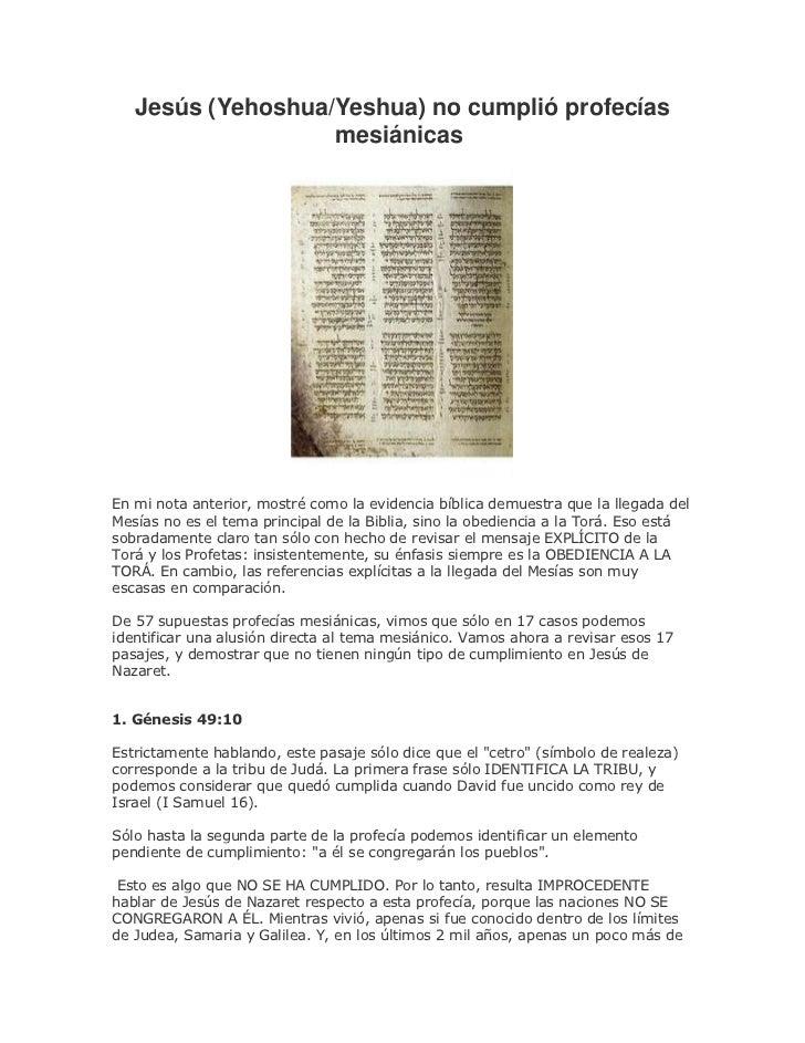 Jesús (Yehoshua/Yeshua) no cumplió profecías                   mesiánicasEn mi nota anterior, mostré como la evidencia bíb...