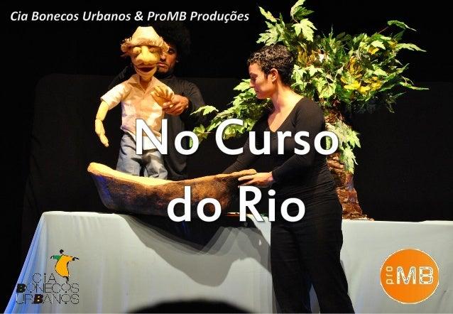 A Cia Bonecos Urbanos teve início em 1998 com a união de artistas que formam o núcleo que se mantém até hoje. Esse núcleo ...