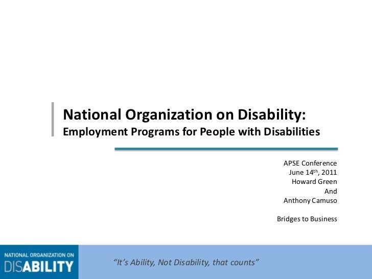 National Organization on Disability: Employment Programs for People with Disabilities <br />APSE Conference<br />June 14th...