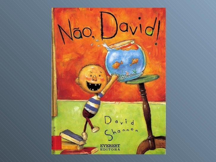 Não, david !