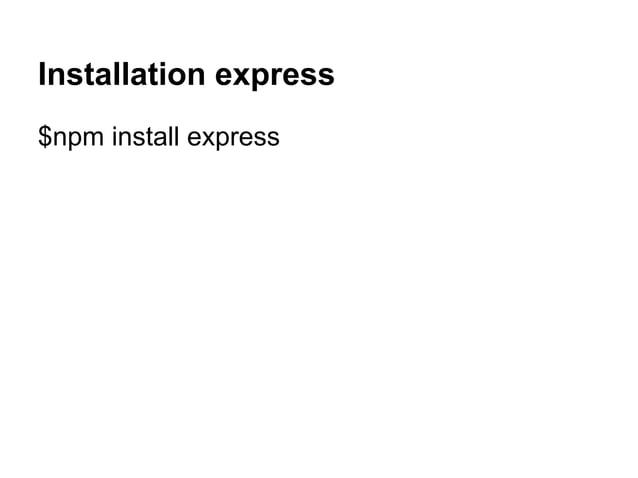 Installation express $npm install express