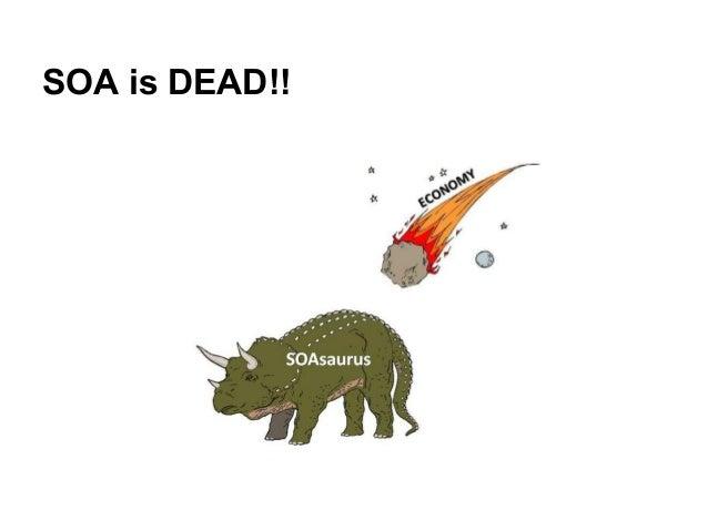 SOA is DEAD!!