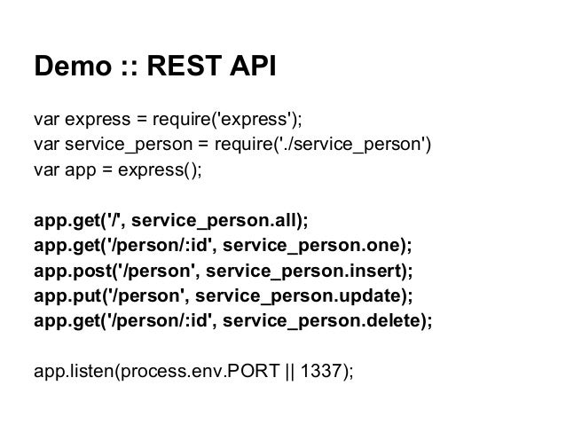 Demo :: REST API var express = require('express'); var service_person = require('./service_person') var app = express(); a...