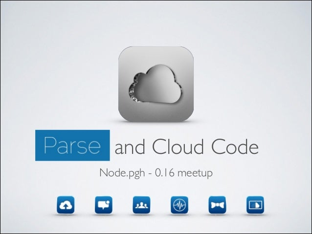 Parse and Cloud Code Node.pgh - 0.16 meetup