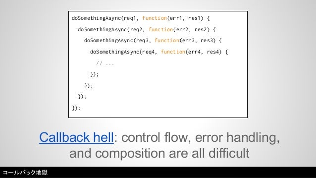 Many NPM packages are NOT stable or mature.  Incompatibility + bugs + dynamic typing = pain.  NPMに不安定なパッケージが多い。非互換性 + バグ +...