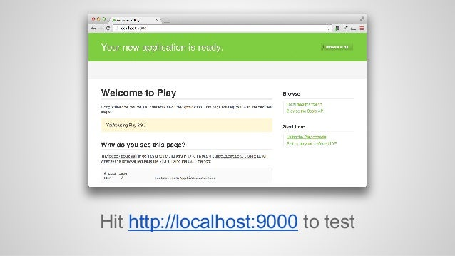 Hit http://localhost:9000 to test