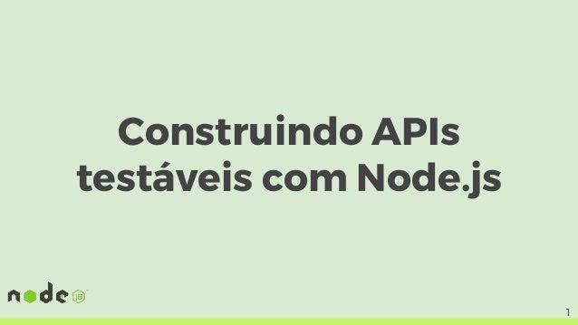 Construindo APIs testáveis com Node.js 1