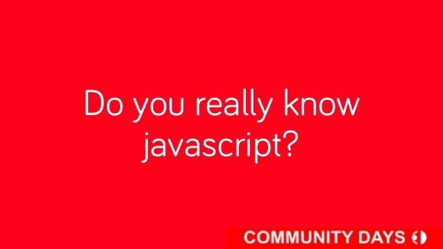 Do you really know    javascript?
