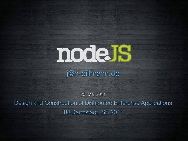 j@n-dillmann.de                          25. Mai 2011Design and Construction of Distributed Enterprise Applications       ...