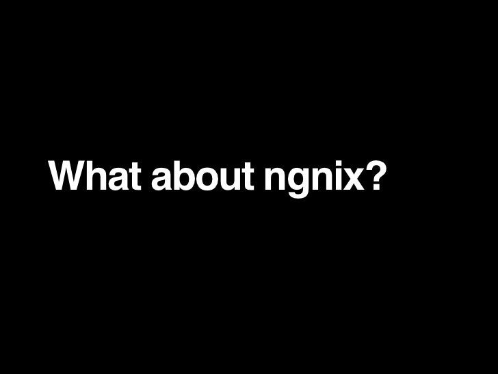 What about ngnix?