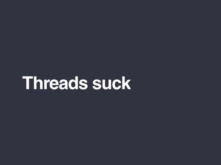 Threads suck