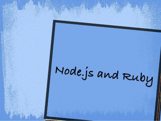 Node.js and ruby