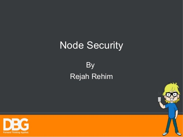 Node Security  By  Rejah Rehim