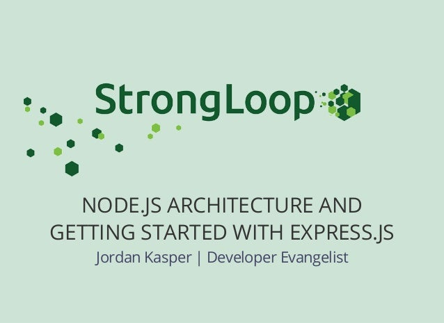 Node Architecture and Getting Started with Express