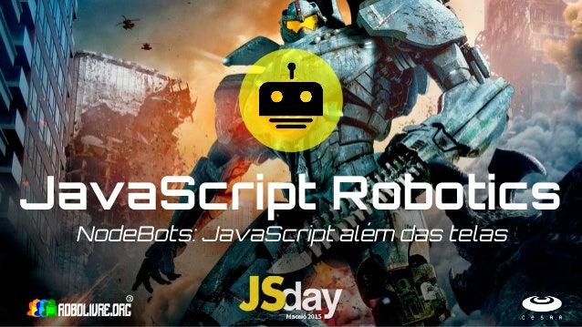 JavaScript Robotics NodeBots: JavaScript além das telas