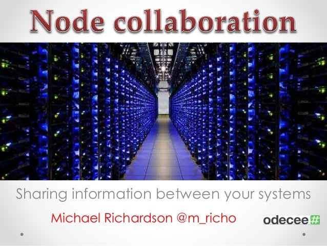 Sharing information between your systems  Michael Richardson @m_richo
