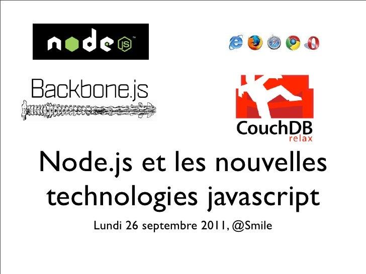 Node.js et les nouvellestechnologies javascript    Lundi 26 septembre 2011, @Smile