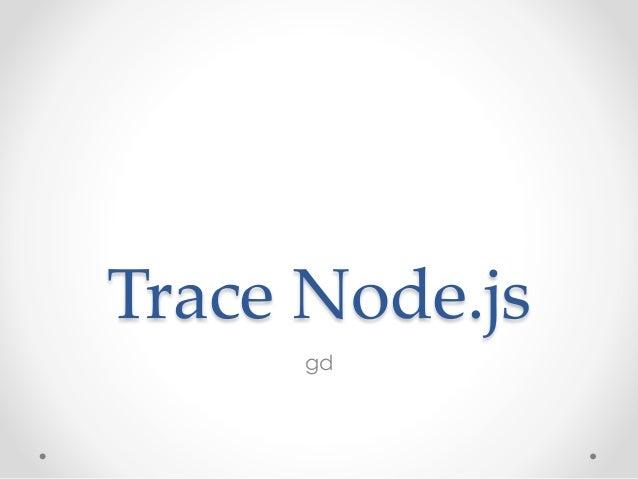 Trace Node.js gd